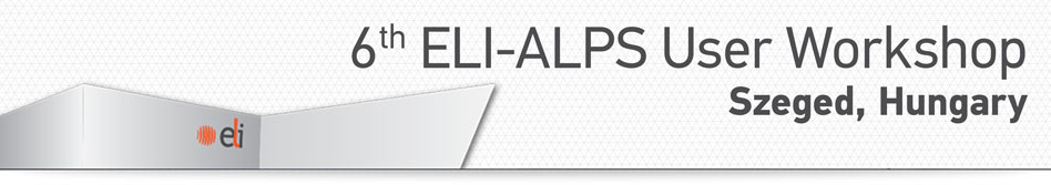 6th ELI-ALPS User Workshop